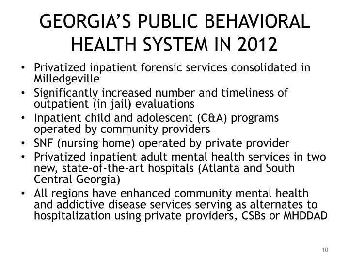 GEORGIA'S PUBLIC BEHAVIORAL HEALTH SYSTEM IN 2012