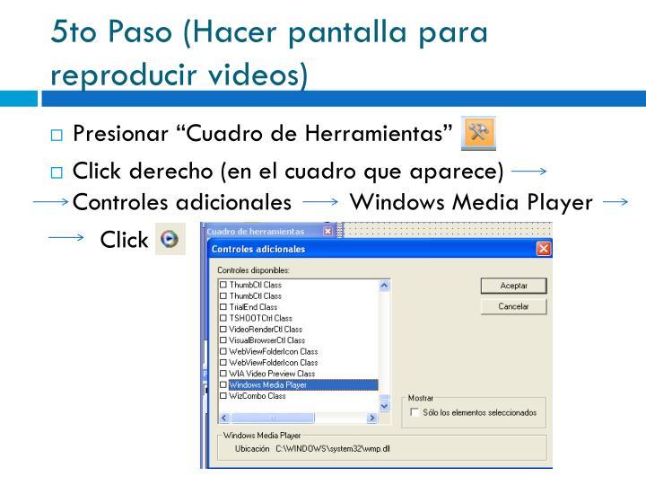 5to Paso (Hacer pantalla para reproducir videos)