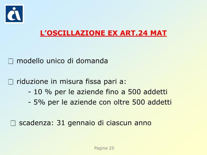 L'OSCILLAZIONE EX ART.24 MAT