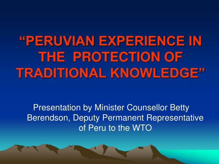 Peruvian experience in the protection of traditional knowledge
