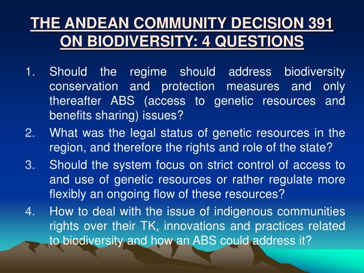 THE ANDEAN COMMUNITY DECISION 391 ON BIODIVERSITY: 4 QUESTIONS