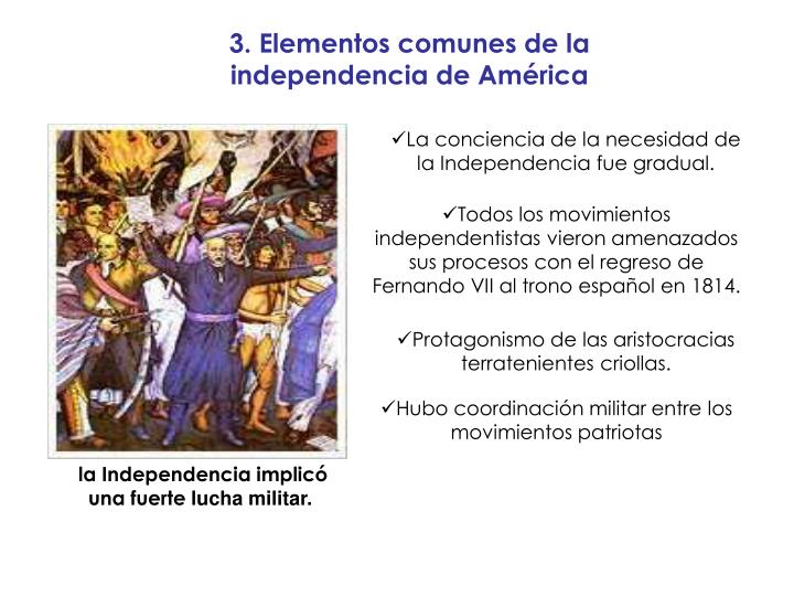 La conciencia de la necesidad de la Independencia fue gradual.