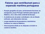 fatores que contribu ram para a expans o mar tima portuguesa