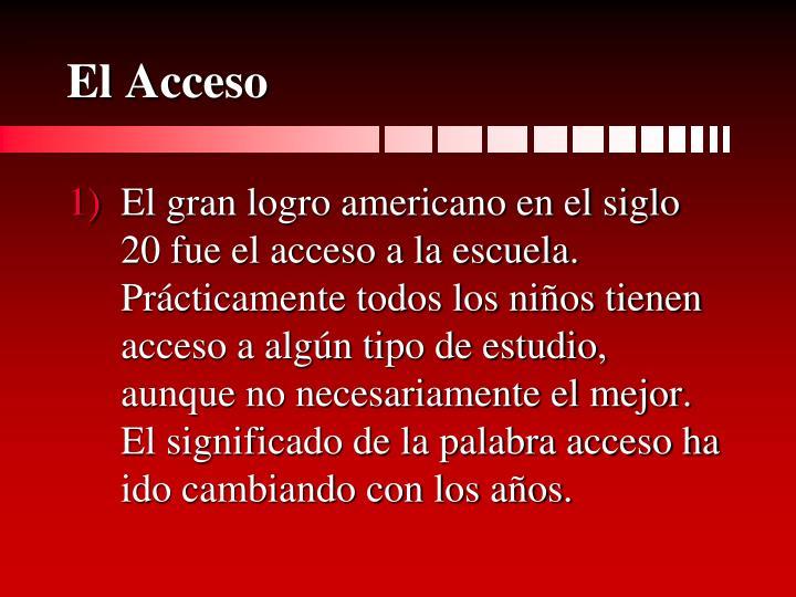 El acceso