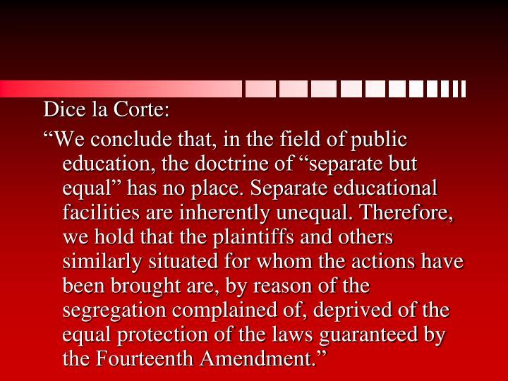 Dice la Corte: