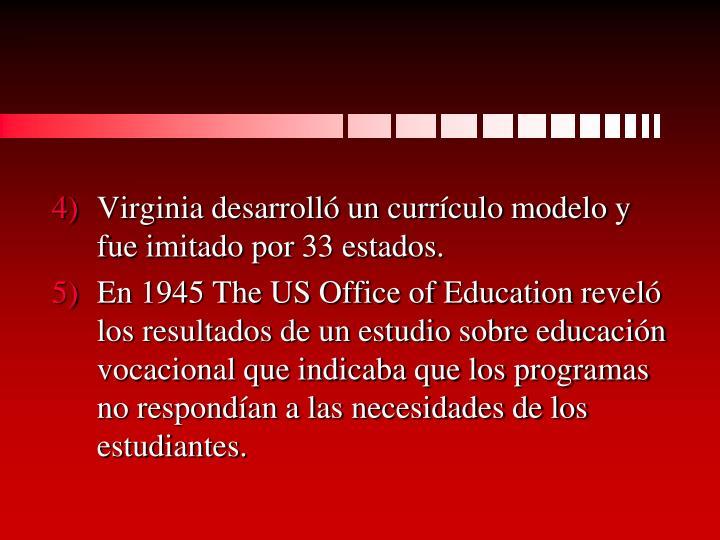 Virginia desarrolló un currículo modelo y fue imitado por 33 estados.