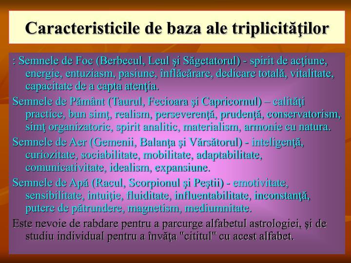 Caracteristicile de baza ale triplicităţilor