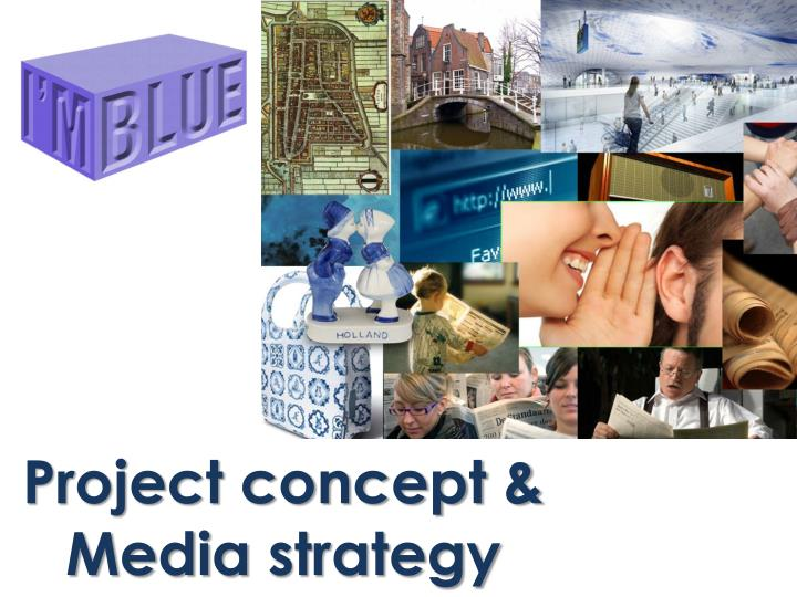 project concept media strategy