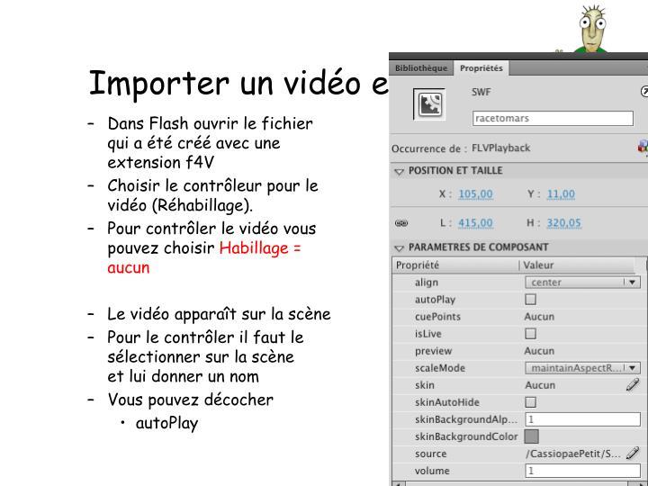 Dans Flash ouvrir le fichier qui a été créé avec une extension f4V