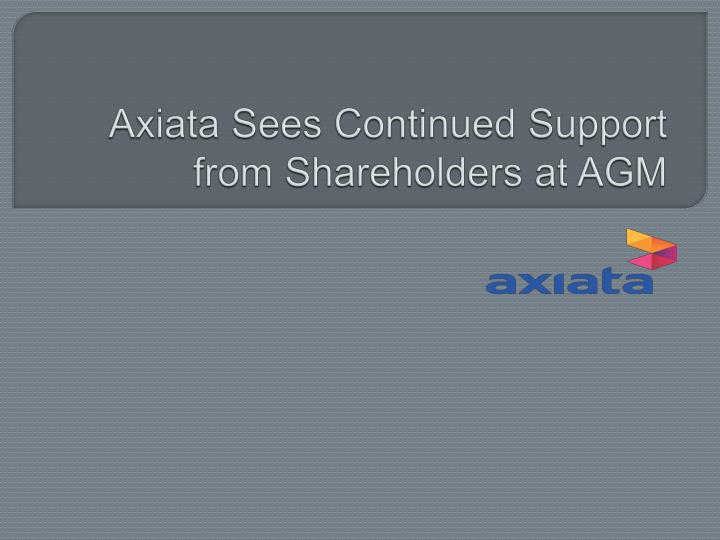 axiata sees continued support from shareholders at agm n.