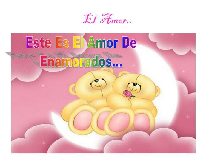 El  Amor..