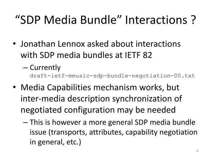 """SDP Media Bundle"" Interactions ?"