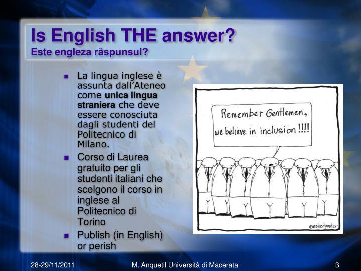 Is english the answer este engle za r spunsul