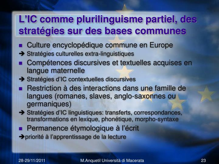L'IC comme plurilinguisme partiel, des stratégies sur des bases communes