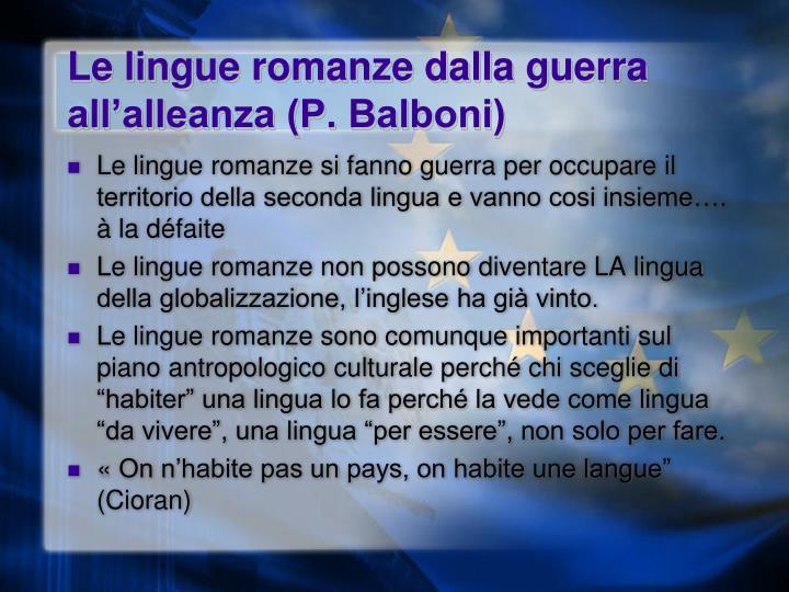Le lingue romanze dalla guerra all'alleanza (P. Balboni)