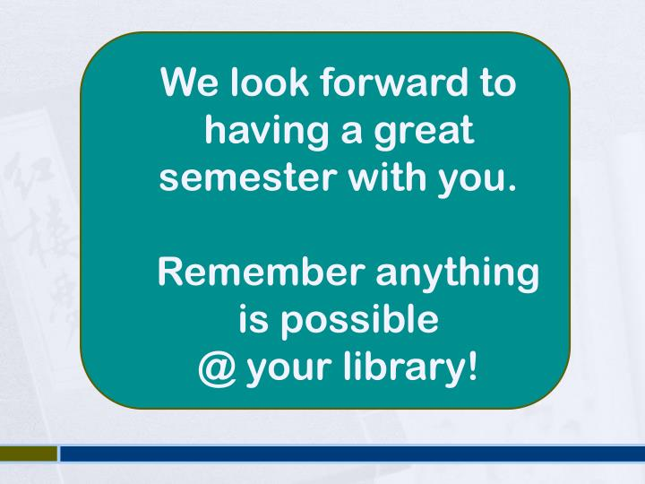 We look forward to having a great semester with you.