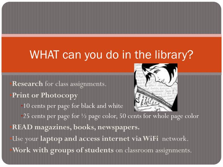 WHAT can you do in the library?