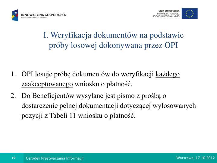 I. Weryfikacja dokumentów na podstawie próby losowej dokonywana przez OPI