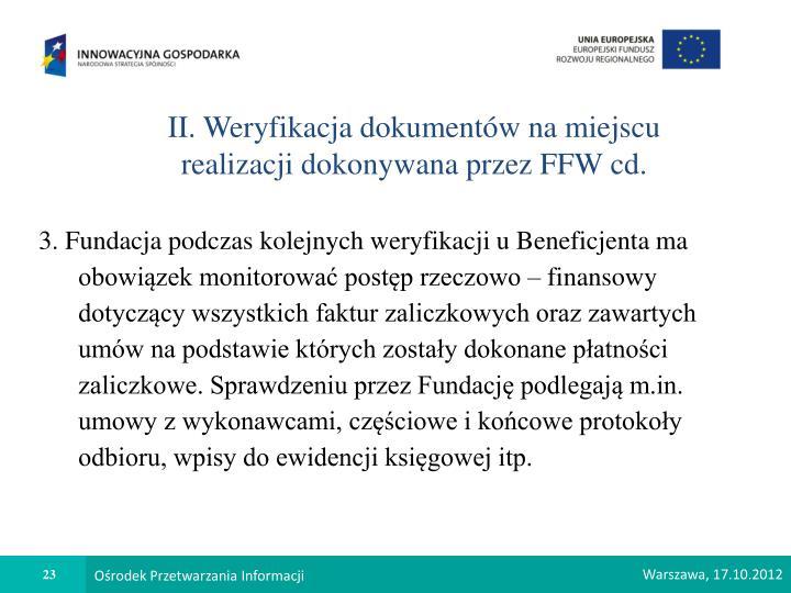 II. Weryfikacja dokumentów na miejscu realizacji dokonywana przez FFW cd.