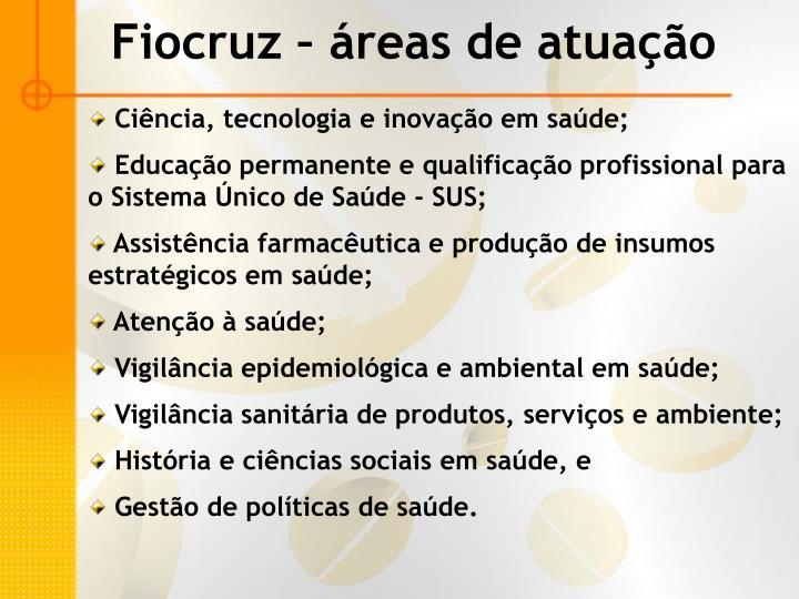 Fiocruz – áreas de atuação