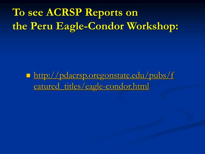 To see ACRSP Reports on