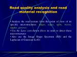 road quality analysis and road material recognition