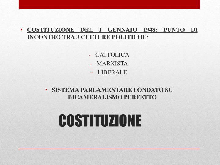 COSTITUZIONE DEL 1 GENNAIO 1948: PUNTO DI INCONTRO TRA 3 CULTURE POLITICHE
