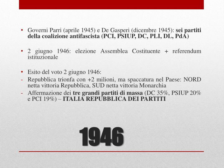 Governi Parri (aprile 1945) e De Gasperi (dicembre 1945):