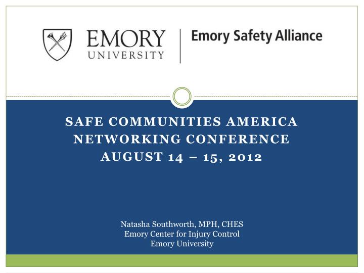 Safe communities america networking conference august 14 15 2012