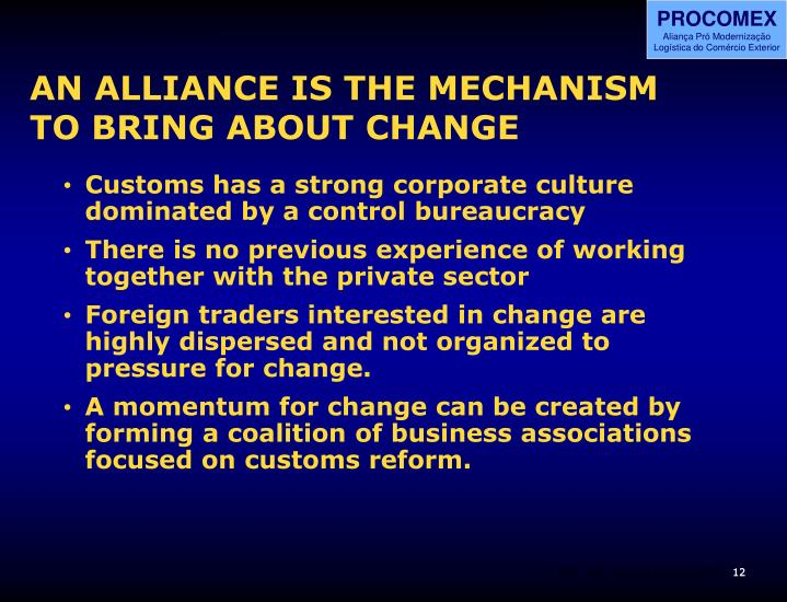 AN ALLIANCE IS THE MECHANISM TO BRING ABOUT CHANGE