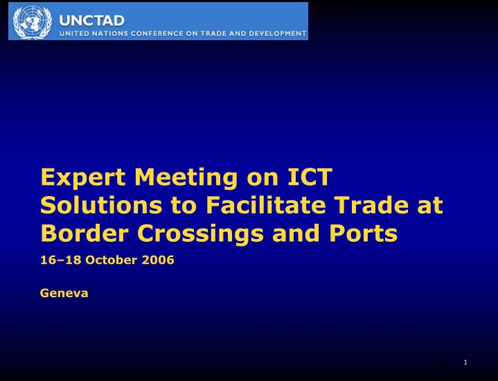Expert meeting on ict solutions to facilitate trade at border crossings and ports