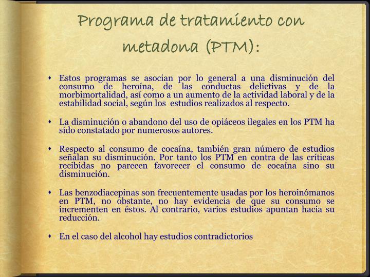 Programa de tratamiento con metadona (PTM):