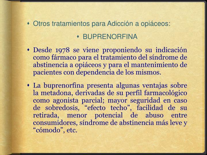 Otros tratamientos para Adicción a opiáceos: