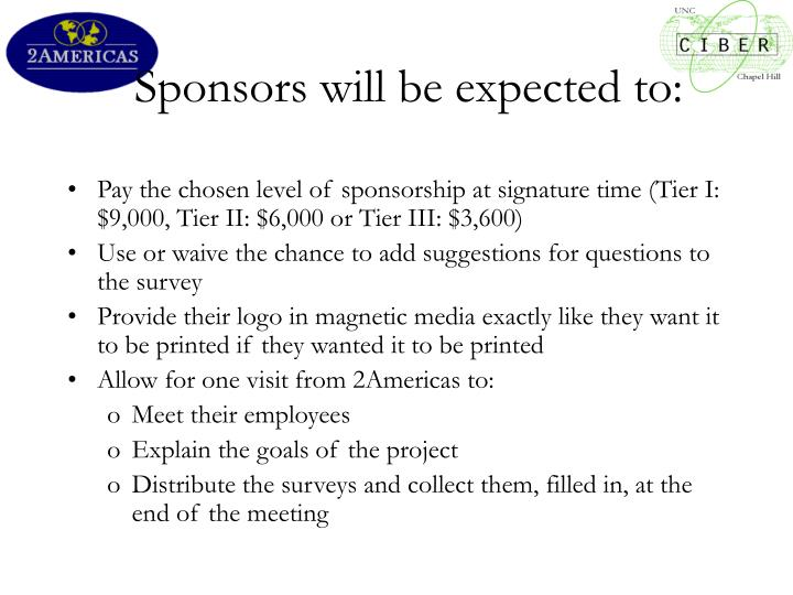 Sponsors will be expected to: