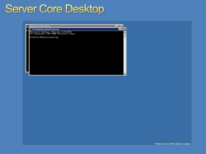 Server Core Desktop