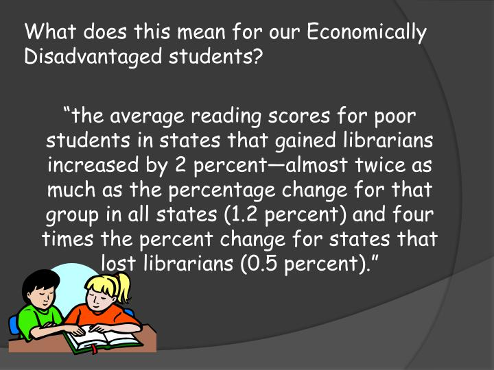What does this mean for our Economically Disadvantaged students?