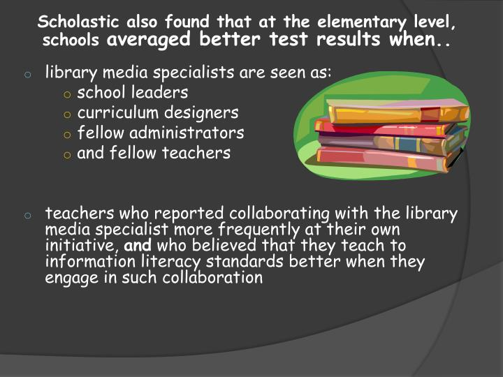 Scholastic also found that at