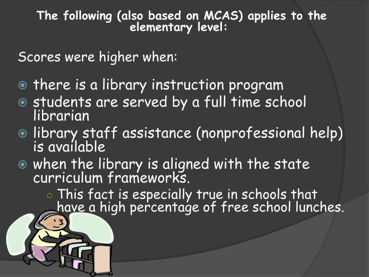 The following (also based on MCAS) applies to the elementary level: