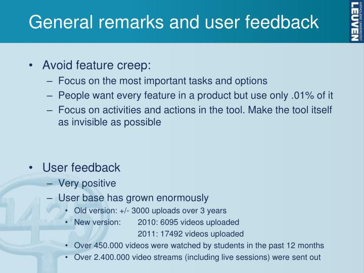 General remarks and user feedback