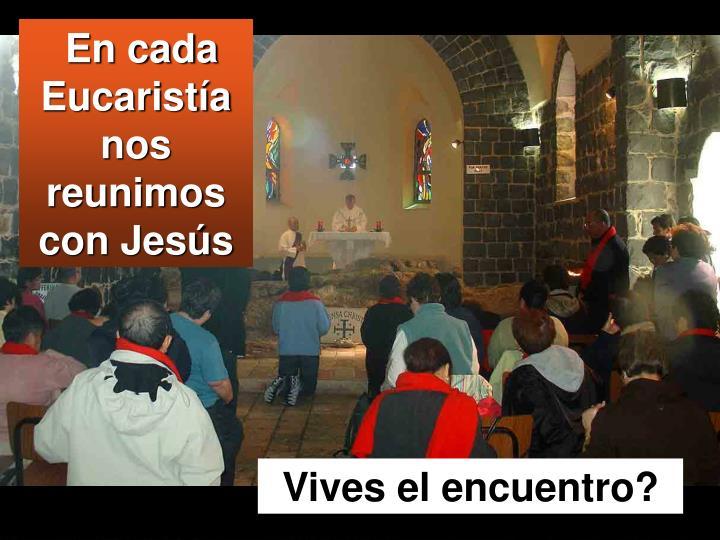 En cada Eucaristía nos reunimos con Jesús