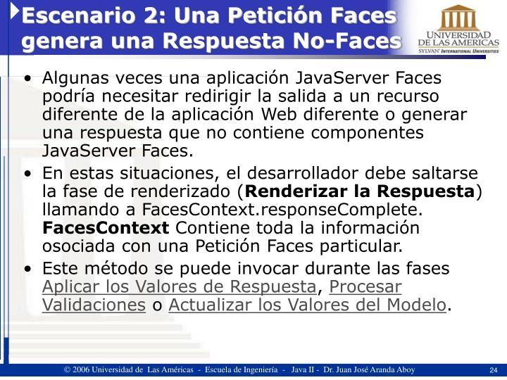 Escenario 2: Una Petición Faces genera una Respuesta No-Faces