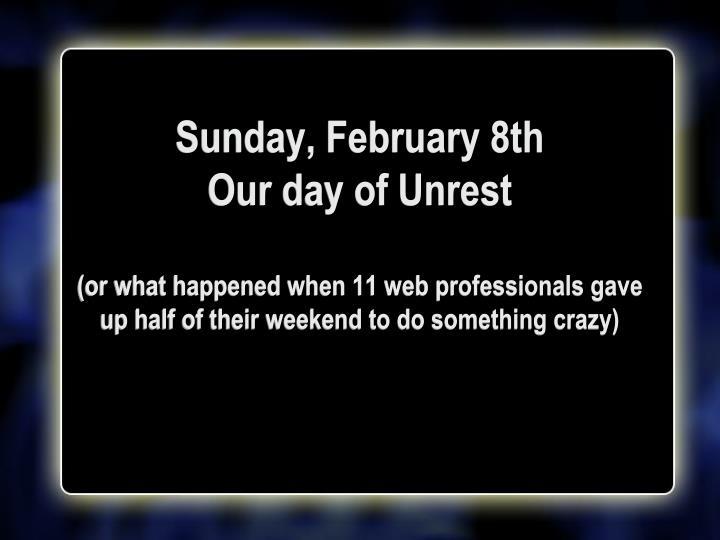 Sunday, February 8th