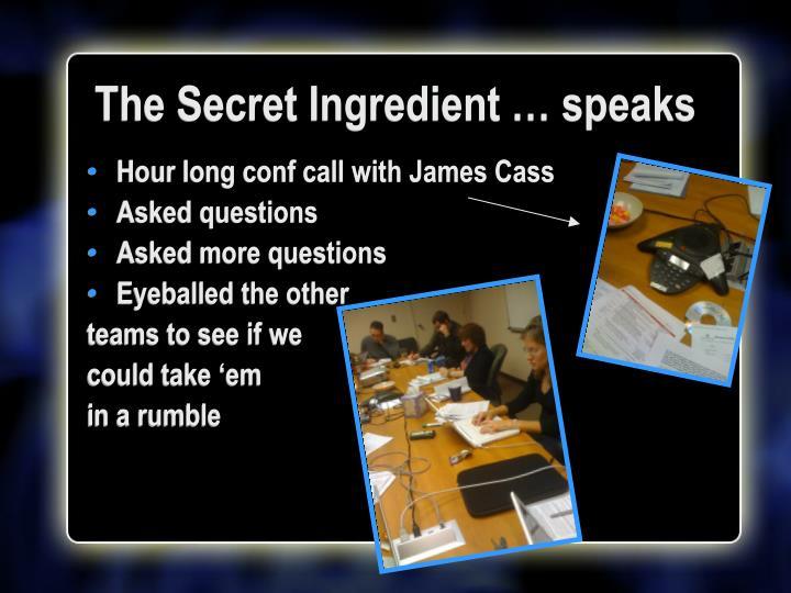 The Secret Ingredient … speaks