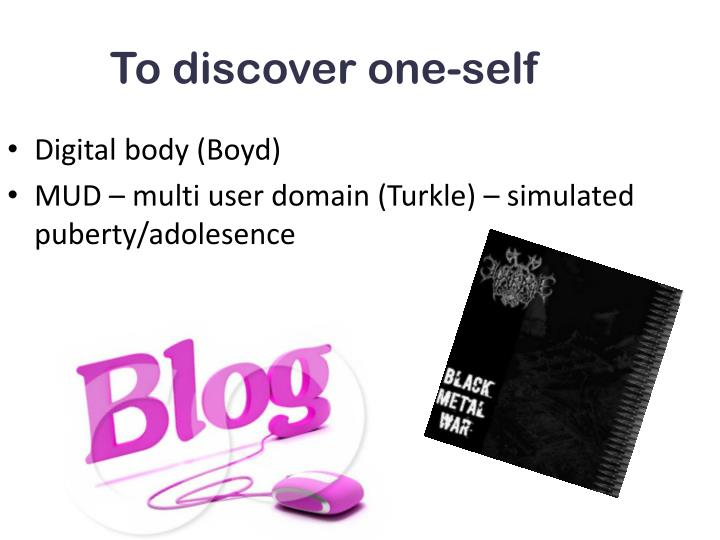 To discover one self