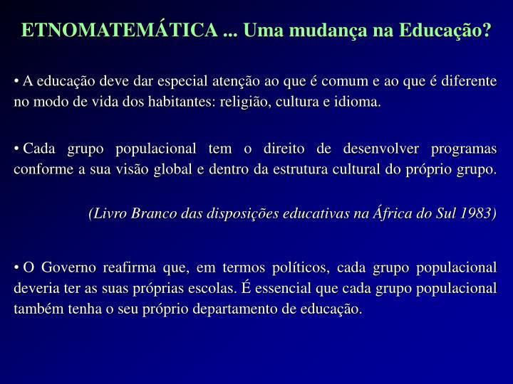 A educação deve dar especial atenção ao que é comum e ao que é diferente no modo de vida dos habitantes: religião, cultura e idioma.