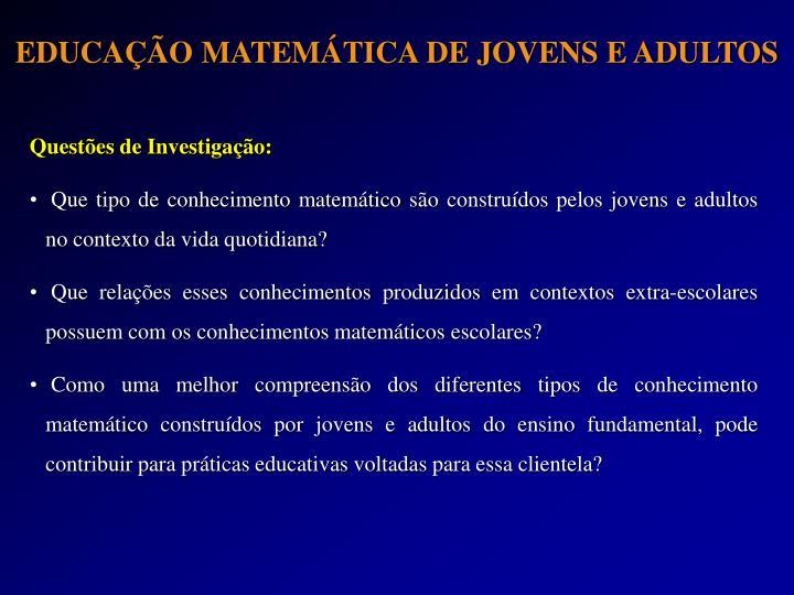 EDUCAÇÃO MATEMÁTICA DE JOVENS E ADULTOS