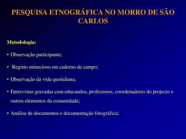 PESQUISA ETNOGRÁFICA NO MORRO DE SÃO CARLOS