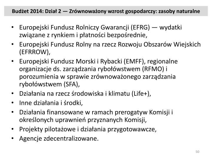 Budżet 2014: Dział 2 — Zrównoważony wzrost gospodarczy: zasoby naturalne