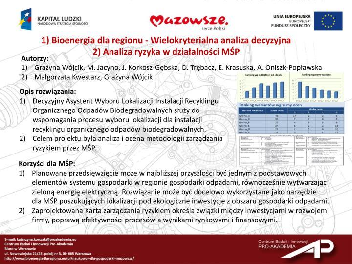 1) Bioenergia dla regionu - Wielokryterialna analiza decyzyjna