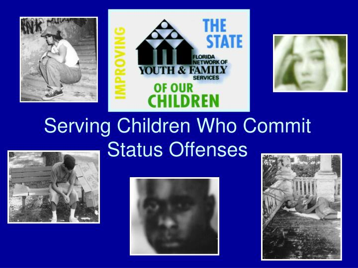 serving children who commit status offenses n.